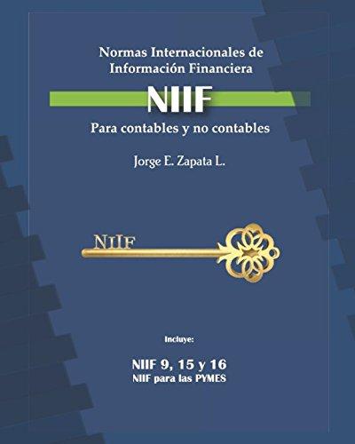 Normas Internacionales de Informacin Financiera (NIIF) para contables y no contables.: Las claves para dominar las NIIF (Spanish Edition)