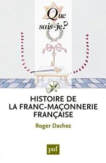 Histoire de la franc-maçonnerie française, Dachez, Roger