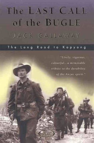 The Last Call of the Bugle: The Long Road to Kapyong (Long Bugle)