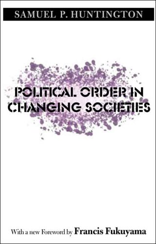 Political Order In Changing Societies  The Henry L  Stimson Lectures Series