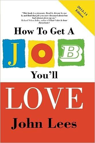 How To Get A Job Youu0027ll Love 2013 2014 Edition: John Lees: 9780077140229:  Amazon.com: Books