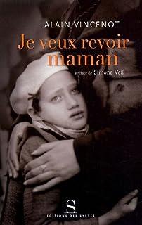 Je veux revoir maman, Vincenot, Alain