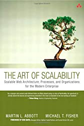 The Art of Scalability: Scalable Web Architecture, Processes and Organizations for the Modern Enterprise