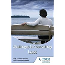 Challenges in Counselling: Loss by Sally Flatteau Taylor (2013-05-31)