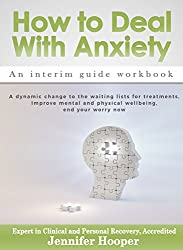 How to Deal With Anxiety: An interim guide workbook