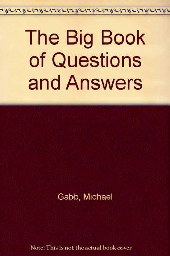The Big Book of Questions and Answers - Michael Gabb