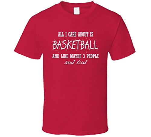 All I Care About Basketball 3 People and Food Sports Xmas Gift T Shirt 2XL Red (Bros For Gifts Christmas)
