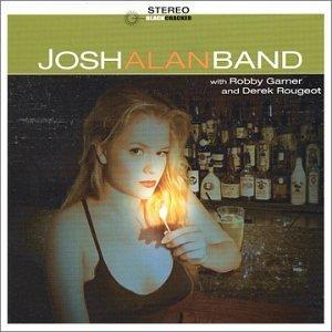 Josh Alan Band With Robby Garn by Josh Alan (2002-06-25)