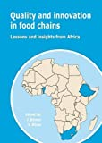 Quality and Innovation in Food Chains: Lessons and Insights from Africa