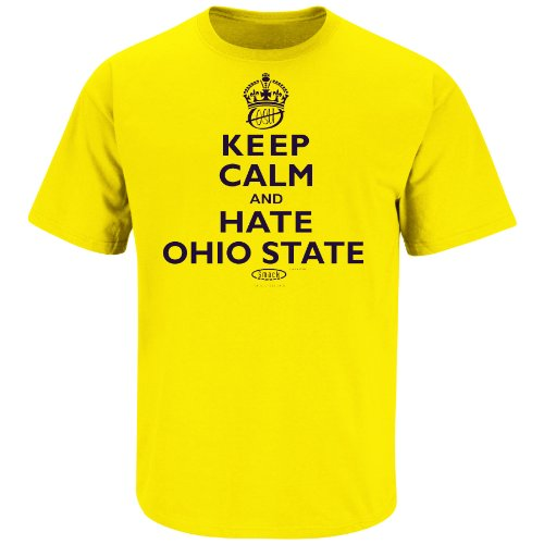 (Smack Apparel Michigan Football Fans. Keep Calm and Hate Ohio State Maize T-Shirt (X-Large))
