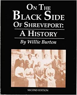 Image result for willie burton's the black side of shreveport book