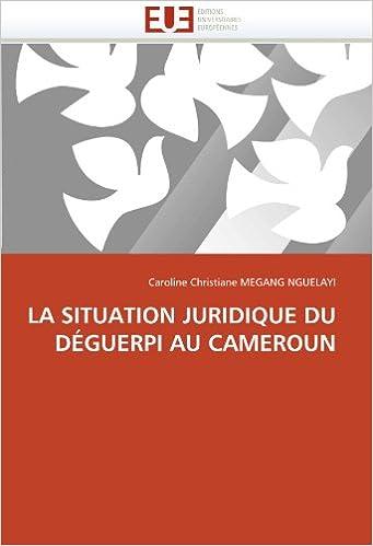 LA SITUATION JURIDIQUE DU DÉGUERPI AU CAMEROUN (Omn.Univ.Europ.)