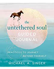 The Untethered Soul Guided Journal: Practices to Journey Beyond Yourself