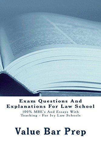 Exam Questions And Explanations For Law Schools A Law School *e-book: e law book, Required skills - mandatory knowledge: Look Inside!   [e Borrowing ok]