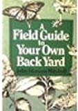 A Field Guide to Your Own Back Yard 9780393303018