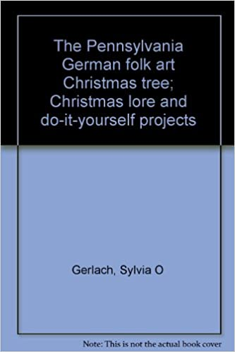 The pennsylvania german folk art christmas tree christmas lore and the pennsylvania german folk art christmas tree christmas lore and do it yourself projects sylvia o gerlach amazon books solutioingenieria Gallery