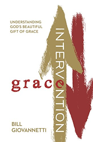 Gods Intervention (Grace Intervention: Understanding God's Beautiful Gift of Grace)