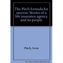 The Pitch formula for success: Stories of a life insurance agency and its people