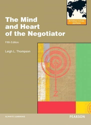 The Mind and Heart of the Negotiator by Thompson, Leigh 5th (fifth) Edition (2012)