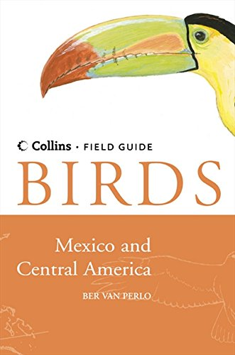 Birds of Mexico and Central America Collins Field Guide: Amazon.es: Perlo, Ber van: Libros en idiomas extranjeros