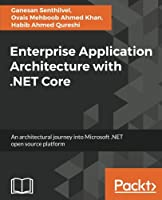 Enterprise Application Architecture with .NET Core Front Cover