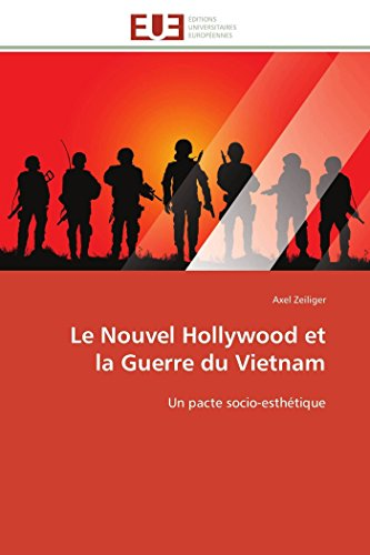 Le Nouvel Hollywood et   la Guerre du Vietnam: Un pacte socio-esthétique (Omn.Univ.Europ.) (French Edition) by Editions universitaires europeennes