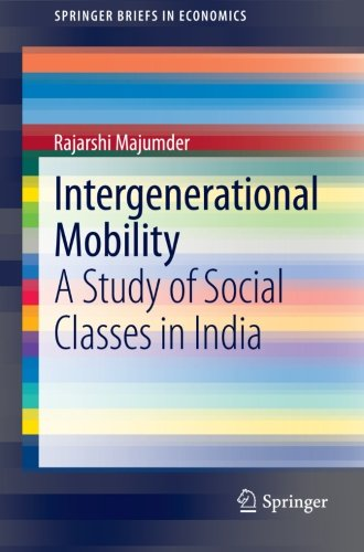 Intergenerational Mobility: A Study of Social Classes in India (SpringerBriefs in Economics)