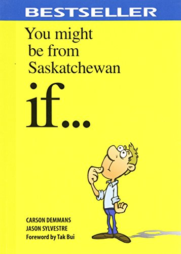 You Might be from Saskatchewan If....