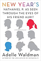 New Year's: Nathaniel P. as Seen Through the Eyes of His Friend Aurit (Kindle Single)