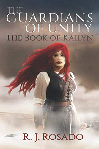The Guardians of Unity: The Book of Kailyn