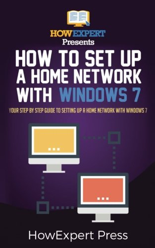 Price comparison product image How To Set Up a Home Network With Windows 7: Your Step-By-Step Guide To Setting Up a Home Network With Windows 7