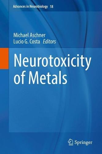 Neurotoxicity of Metals (Advances in Neurobiology)