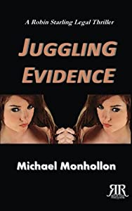 Juggling Evidence (A Robin Starling Legal Thriller) (Volume 2)