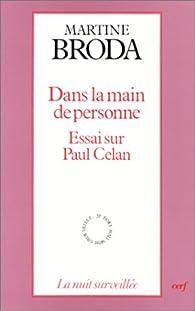 DANS LA MAIN DE PERSONNE. Essai sur Paul Celan par Martine Broda