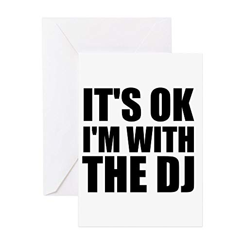 - CafePress It's OK I'm With The DJ Greeting Card, Note Card, Birthday Card, Blank Inside Matte