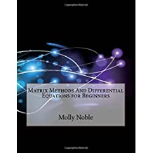 Matrix Methods and Differential Equations for Beginners