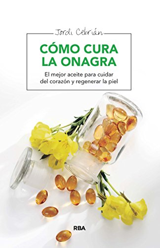 Cómo cura la onagra (SALUD) (Spanish Edition) by [Cebrián, Jordi
