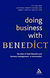 Doing Business with Benedict: The Rule of Saint Benedict and Business Management - A Conversation