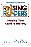 Raising Readers : Helping Your Child to Literacy, Bialostok, Steve, 1895411378