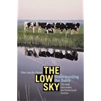 The Low Sky: Understanding the Dutch
