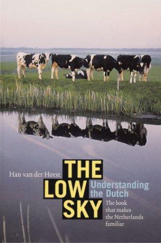 The Low Sky: Understanding the Dutch pdf
