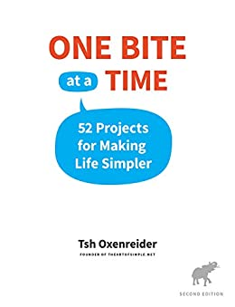 One Bite at a Time: 52 Projects for Making Life Simpler by [Oxenreider, Tsh]