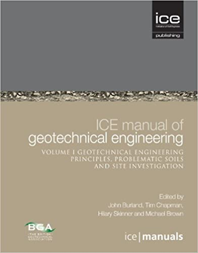 ICE Manual of Geotechnical Engineering Vol 1: Geotechnical Engineering Principles, Problematic Soils and Site Investigation (ICE Manuals)