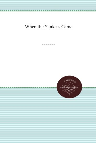 When the Yankees Came: Conflict and Chaos in the Occupied South, 1861-1865 (Civil War America)