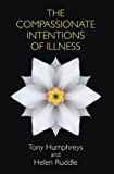 Compassionate Intentions of Illness