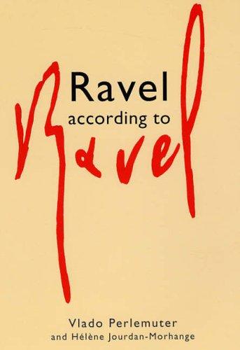 Ravel According to Ravel Vlado Perlemuter