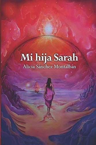 Mi hija Sarah (La vida de Jesús de Nazaret) por Alicia Sánchez Montalbán