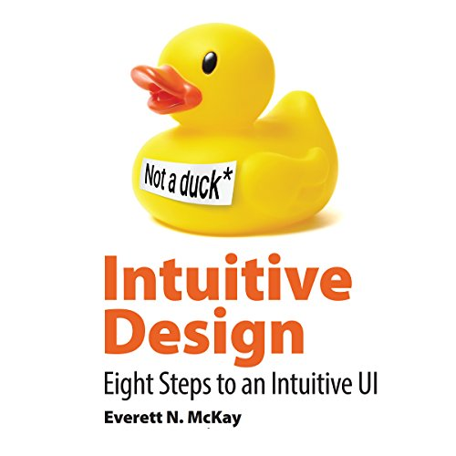 Intuitive Design: Eight Steps to an Intuitive UI by Black Watch Publishing