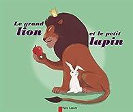 Le grand lion et le petit lapin par Sylvain Alzial