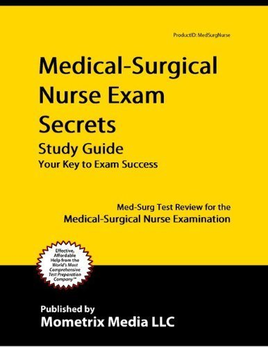 Medical-Surgical Nurse Exam Secrets Study Guide: Med-Surg Test Review for the Medical-Surgical Nurse